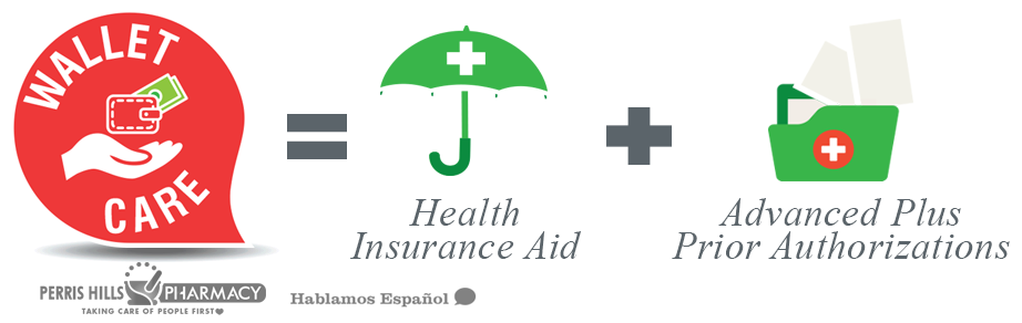 Wallet Care = Health Insurance Aid + Advanced Plus Prior Authorizations