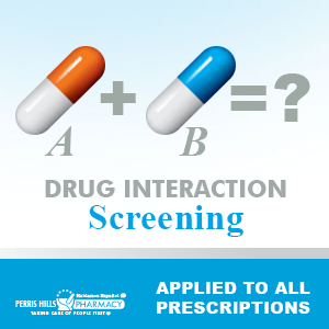 Drug Interaction Screening at Perris Hills Pharmacy